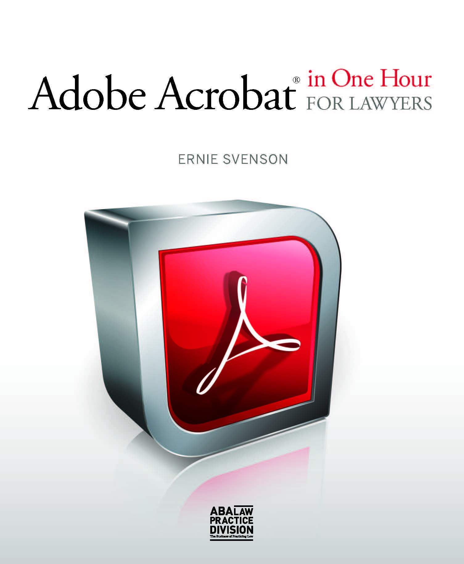 Adobe Acrobat in One Hour for Lawyers