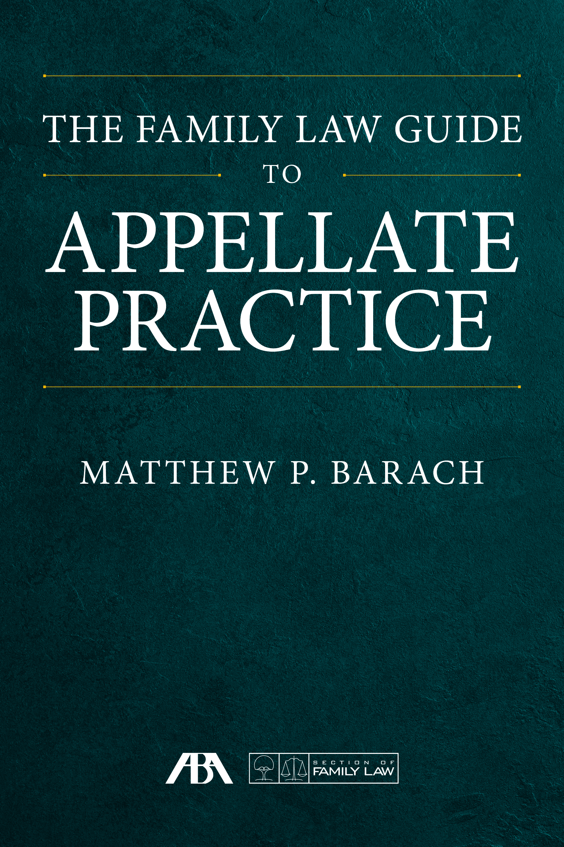 The Family Law Guide to Appellate Practice
