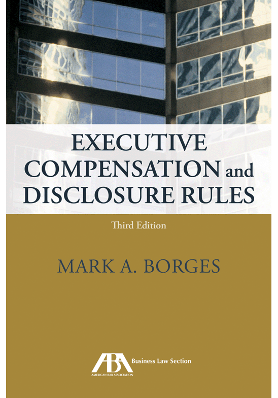 Executive Compensation and Disclosure Rules, Third Edition