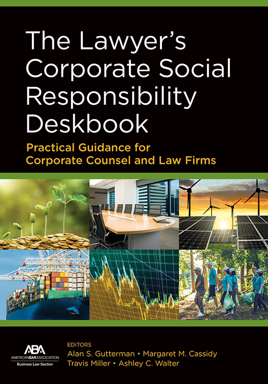 The Lawyer's Corporate Social Responsibility Deskbook: Practical Guidance for Corporate Counsel and Law Firms