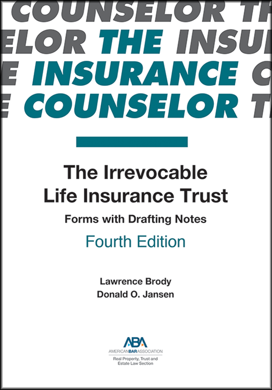 The Irrevocable Life Insurance Trust: Forms with Drafting Notes, Fourth Edition