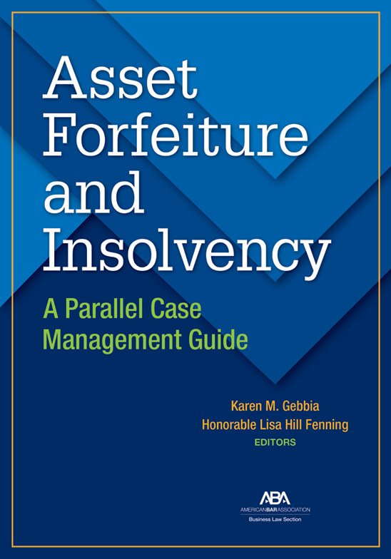 Asset Forfeiture and Insolvency: A Parallel Case Management Guide