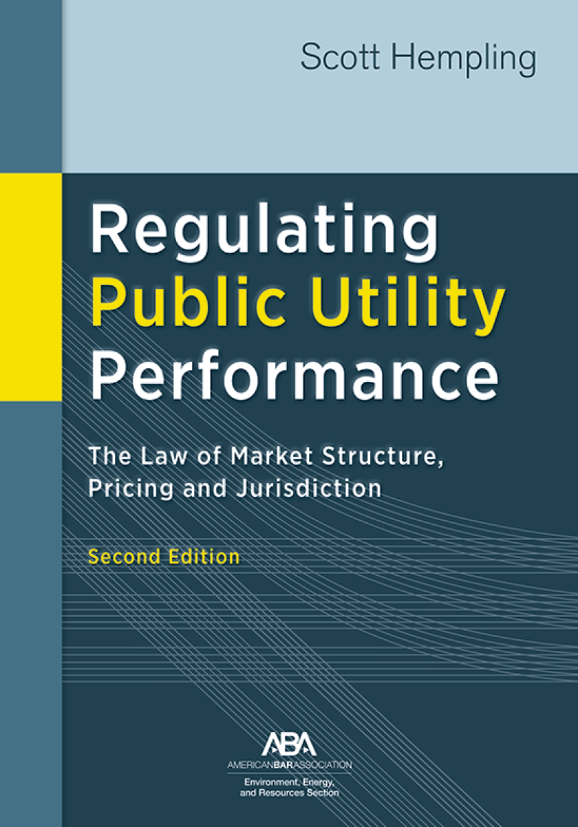 Regulating Public Utility Performance: The Law of Market Structure, Pricing and Jurisdiction, Second Edition