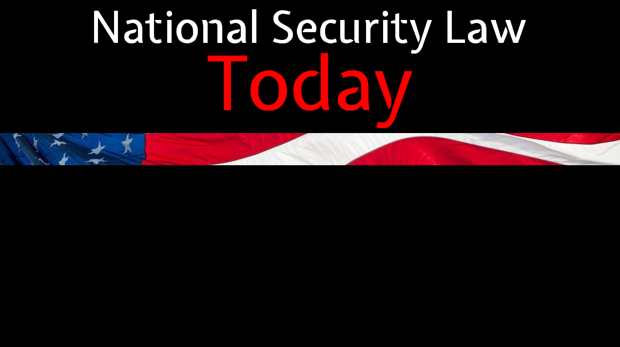 Listen to National Security Law Today, a new podcast from the Standing Committee on Law and National Security