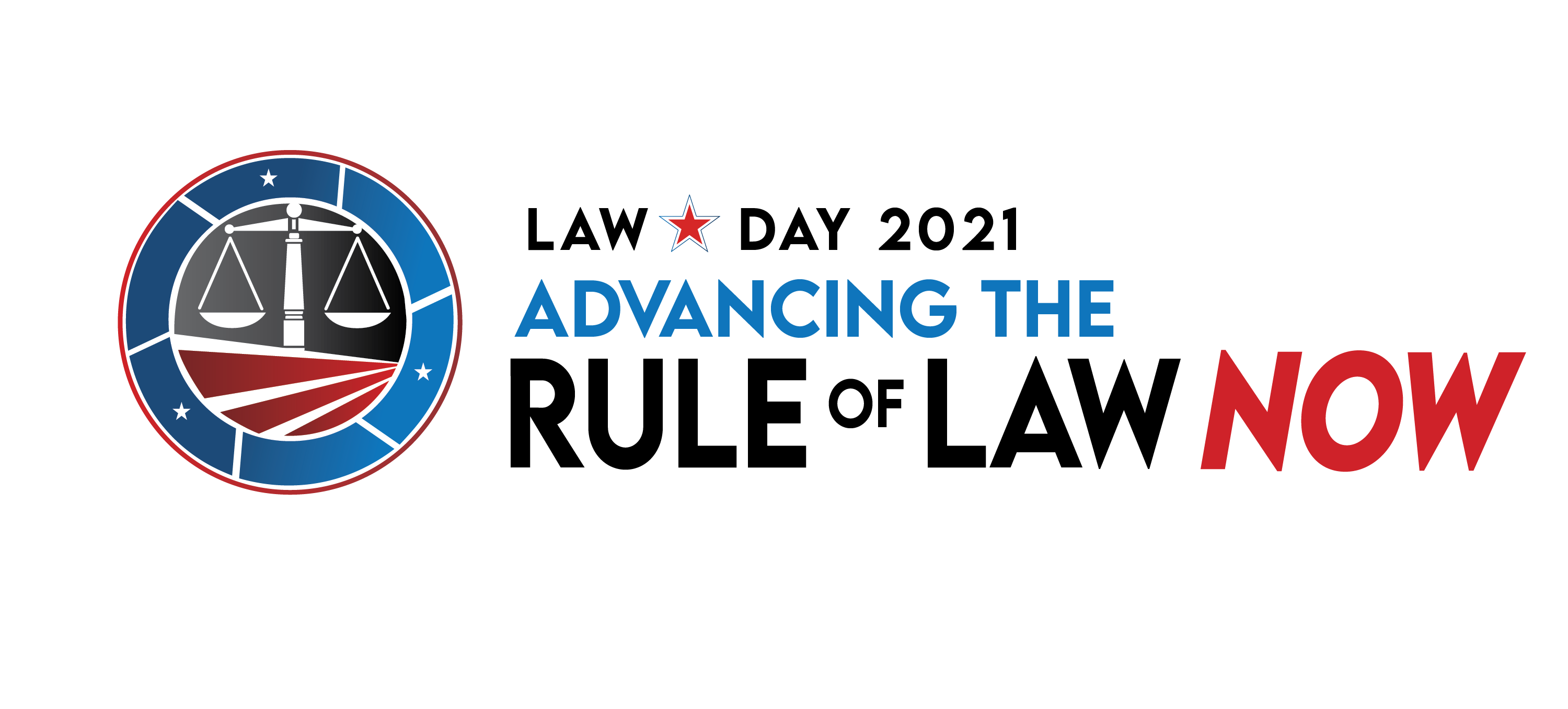 Law Day 2021 Logo Advancing the Rule of Law Now